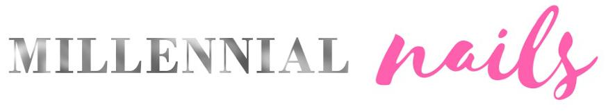 Millennial Nails